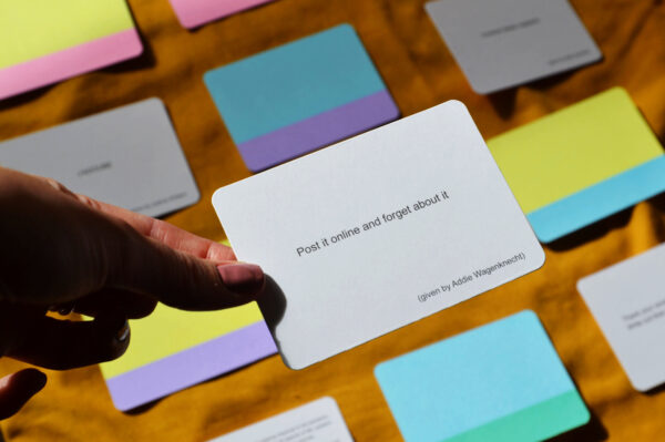 Inspired by Oblique Strategies, Abandon Normal Strategies is a series of card prompts to overcome creative blocks; an alternative approach to thinking and unexpected courses of action.